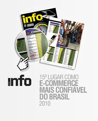 ELEITA EM 15? LUGAR COMO O E-COMMERCE MAIS CONFIÁVEL do brasil 2010 -  REVISTA INFO
